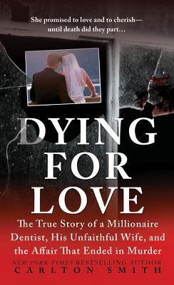 Dying for Love By Smith, Carlton